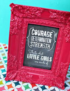 THAT is what little girls are made of. - A girl and a glue gun #chalkboard #craft #girls