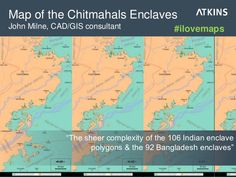 "Map of the Chitmahals Enclaves: ""The sheer complexity of the 106 Indian enclave polygons & the 92 Bangladesh enclaves"" #ilovemaps"