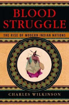 73 best native american history images on pinterest native blood struggle the rise of modern indian nations by charles wilkinson http fandeluxe Image collections