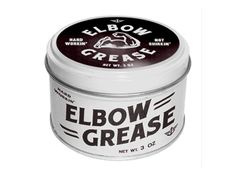 Elbow_grease ~ I can always use a little of that.  ...  Would of helped while I was growing up though.  Apparently I never used enough.  LOL.