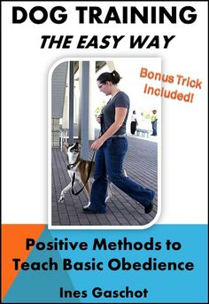 "DOG FRIENDLY DOG TRAINING - Use 21st century knowledge to train your dog without needing to be ""alpha""!"
