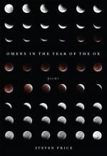 Omens in the Year of the Ox by Steven Price. February 2012.