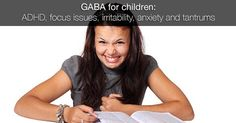 GABA for children: ADHD, focus issues, irritability, anxiety and tantrums - everywomanover29