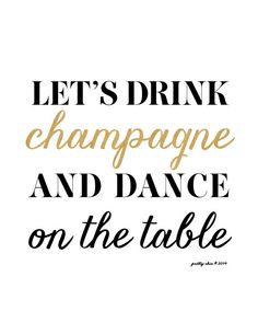 Let's Drink Champagne and Dance on the Table Print - Wedding & Bar Signage at Pretty Chic SF