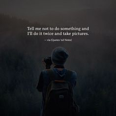Tell me not to do something and I'll do it twice and take pictures. —via http://ift.tt/2eY7hg4