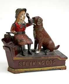 Speaking Dog Mechanical Bank »                Circa 1885: This lovely Speaking Dog mechanical bank has great paint, in good working order, and is without repair.