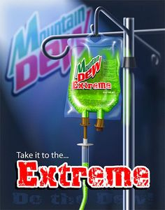 bout time i take it up a level with my Mtn Dew Extreme ;)