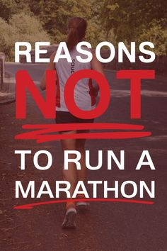 Reasons not to run a marathon - possibly strange advice from a running coach, but if you're considering one it's a must read