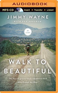 Walk to Beautiful: The Power of Love and a Homeless Kid Who Found the Way by Jimmy Wayne http://www.amazon.com/dp/1491547359/ref=cm_sw_r_pi_dp_HTFzvb1KWRXQK