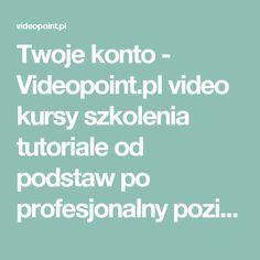 Twoje konto  - Videopoint.pl video kursy szkolenia tutoriale od podstaw po profesjonalny poziom