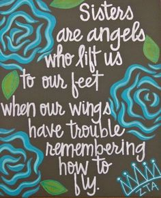 So true and I have one sister who is actually an Angel in heaven