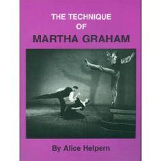 The technique of Martha Graham [Paperback]   Alice J Helpern (Author)