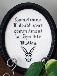 Sometimes I doubt your commitment to Sparkle Motion.