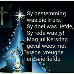 Sy Bestemming was die Kruis. Best Christmas Wishes, Christmas Blessings, Christmas Words, Christmas Messages, Merry Christmas And Happy New Year, Little Christmas, Christmas Greetings, Christmas Time, Christmas Decor