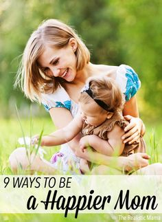 9 ways to be a happier mom! #sp