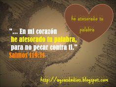 """Compartamos la Palabra de Dios: """"... En mi corazón he atesorado tu palabra, para n..."""
