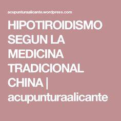 HIPOTIROIDISMO SEGUN LA MEDICINA TRADICIONAL CHINA | acupunturaalicante