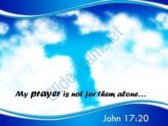 0514 john 1720 prayer is not for them alone powerpoint church sermon Slide01  http://www.slideteam.net/