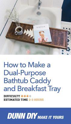 Make your own DIY dual-purpose bathtub caddy and breakfast tray.