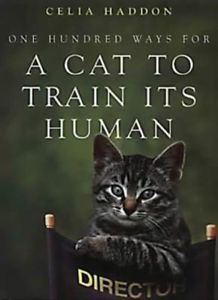One Hundred Ways For A Cat To Train Its Human : Some of the proceeds from this book go to the Cats Protection charity:-) Cat Lover Gifts, Cat Gifts, Cat Lovers, Big Cats, Cool Cats, Sophie Johnson, Cat People, This Book, Hilarious