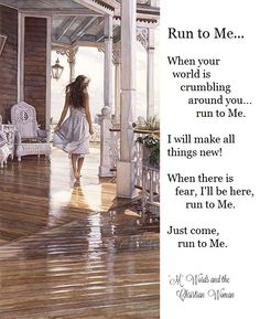 Run to Jesus! Our gentle and loving Shepherd awaits you with open arms. He longs to love you through anything you will ever face. Run as fast as you can into His loving embrace. ~ Jennifer Beasley (Photo via mwordsandthechristianwoman.com)