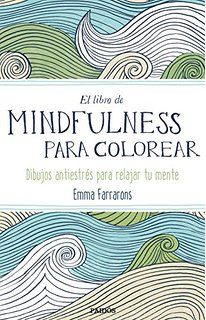 El Libro De Mindfulness Para Colorear. Terapia Antiestrés Para Gente Muy Ocupada (Libros Singulares)