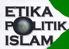 ETIKA POLITIK ISLAM   KUMPULAN MAKALAH