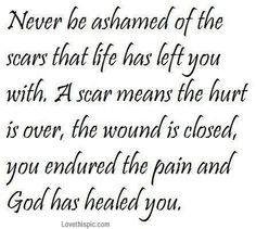 scars life quotes positive quotes religious quotes life quote religious quote