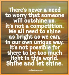 #Quotes : Shine and let shine.