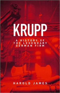 Krupp: A History of the Legendary German Firm eBook: Harold James: Amazon.ca: Kindle Store