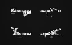 Making Horror is a new film label that focuses on horror and thriller films based in Hong Kong The brand tells a story portrayed through a forensic detective's eyes implicitly presenting elements of terror and mystery through the use of crime scene components The logo portrays the fine line between order and madness by creating a structured typeface that is then inconsistently distorted