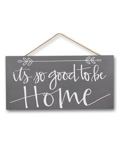 Another great find on #zulily! 'Good to Be Home' Wall Sign #zulilyfinds