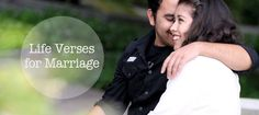 Here are awesome and encouraging Life Verses For Marriage