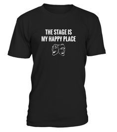 Tshirt  The Stage is My Happy Place - Classic Fit T Shirt  fashion for men #tshirtforwomen #tshirtfashion #tshirtforwoment