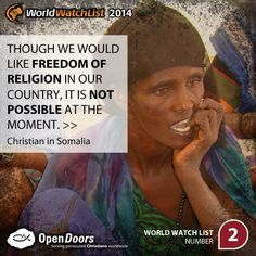 Somalia is #2 on the Open Doors 2014 World Watch List, that ranks the top 50 countries in which Christians are being persecuted for their faith.