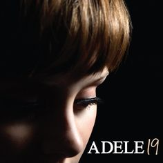 #adele 19 - her first album's even better than her second! Only 19!!
