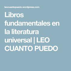 Libros fundamentales en la literatura universal   LEO CUANTO PUEDO