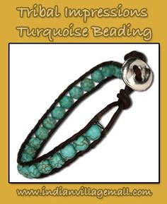 Turquoise Beaded Handcrafted Bracelet  -Review The Tribal Impressions handcrafted leather jewelry colletion off of: http://www.indianvillagemall.com/jewelry/leatherbraclets.html