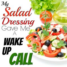 My Salad Dressing Gave Me A Wakeup Call