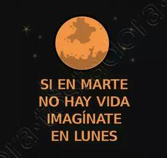 Si en Marte no hay vida imagínate en lunes #shashicamisetas #latostadora