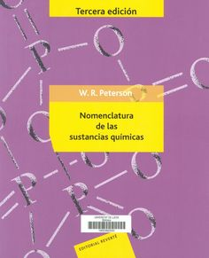 Nomenclatura de las sustancias químicas / W. R. Peterson. 3a ed. Barcelona : Reverté, cop. 2013. [Maig 2015] #novetatsfarmàcia #CRAIUB