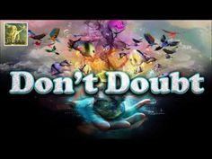 Abraham Hicks ~ Don't Doubt Just Believe ~ NO ADS DURING VIDEO☑️ - YouTube