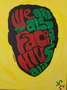 We Are All the Face of HIV AIDS