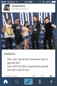 I really want to meet Fall Out Boy......