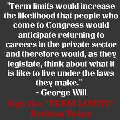 Mr. Donald Trump will fight for Term limits for Congress and Senate.  Excellent Choice Mr. Trump!