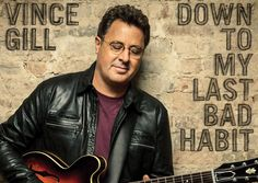 Vince Gill To Release New Album, 'Down To My Last Bad Habit'