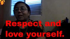 Respect and love yourself