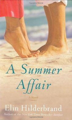 Elin Hilderbrand - A Summer Affair - I enjoy her books, good summer / beach reads and based in Nantucket. Beach Reading, Love Reading, Reading Lists, Book Lists, Reading Books, Elin Hilderbrand Books, Books To Read, My Books, Romance Books
