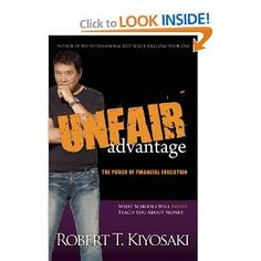"""""""Unfair Advantage by Robert Kiyosaki"""" - Why do the rich get richer even in a financial crisis? In his new book the bestselling author of """"Rich Dad, Poor Dad"""" confirms his message and challenges readers to change their context and act in a new way. Click on the book to find out how you can get your copy today!"""