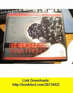 The Likeness, Narrated By Heather ONeill, 20 Cds [Complete  Unabridged Audio Work] (9781436123518) Tana French , ISBN-10: 1436123518  , ISBN-13: 978-1436123518 ,  , tutorials , pdf , ebook , torrent , downloads , rapidshare , filesonic , hotfile , megaupload , fileserve